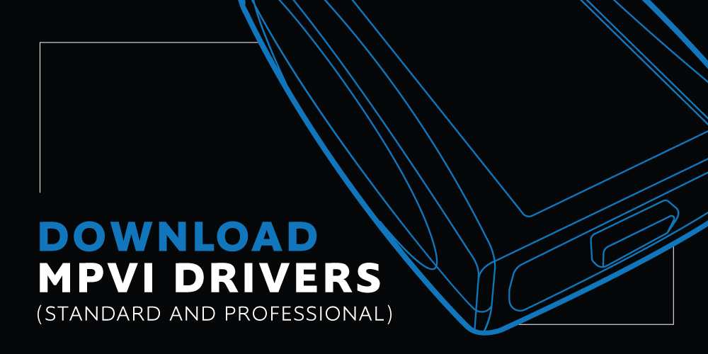Download MPVI Standard & Professional Drivers